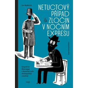Netuctový případ a Zločin v nočním expresu   David Böhm, Ivo Hudeček, Štěpán Malovec