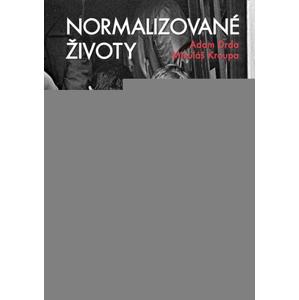 Normalizované životy | Adam Drda, Mikuláš Kroupa
