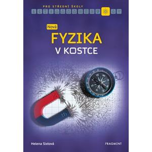 Nová fyzika v kostce pro SŠ  | Helena Sixtová, Roman Sixta