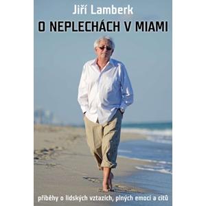O neplechách v Miami | Jiří Lamberk