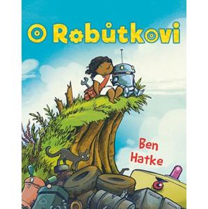 O robůtkovi | Ben Hatke, Ben Hatke