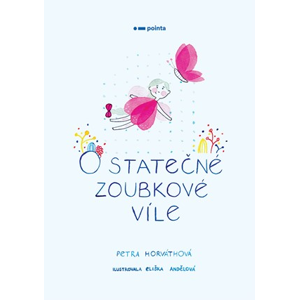 O statečné zoubkové víle | Petra Horváthová, Eliška Andělová