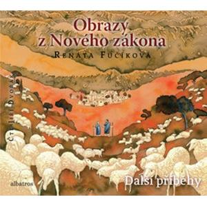 Obrazy z Nového zákona Další příběhy (audiokniha pro děti) | Renáta Fučíková, Jiří Dvořák