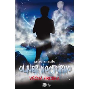 Oliver Nocturno 5 - Věčná hrobka | Kevin Emerson, Pavla Kubešová