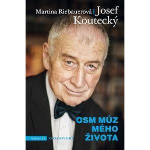 Osm múz mého života  | Josef Koutecký, Martina Riebauerová