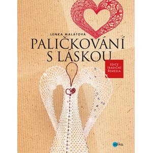 Paličkování s láskou | Lenka Malátová