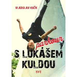 Parkour s Lukášem Kuldou | Vladislav Kučík, Kryštof Huja