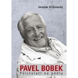 Pavel Bobek: půlstoleti na pódiu | Jaroslav Kříženecký