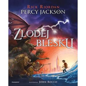 Percy Jackson - Zloděj blesku (ilustrované vydání) | Dana Chodilová, Rick Riordan, John Rocco