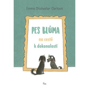 Pes Blůma na cestě k dokonalosti | Emma Chichester Clarková