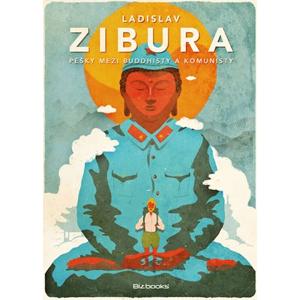 Pěšky mezi buddhisty a komunisty | Ladislav Zibura