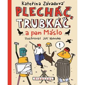 Plecháč, Trubkáč a pan Máslo | Pavel Hrach, Kateřina Závadová, Jiří Votruba
