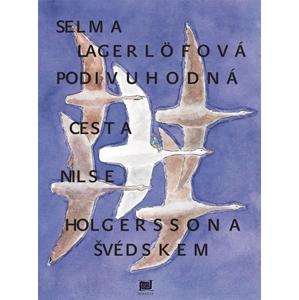 Podivuhodná cesta Nilse Holgerssona | Jiří Sopko, Selma Lagerlöfová