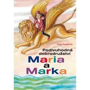 Podivuhodná dobrodružství Maria a Marka | Lubomír Šedivý, Olga Tesařová, Olga Tesařová
