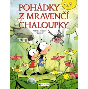 Pohádky z mravenčí chaloupky | Jaroslav Nykl, Jaroslav Nykl