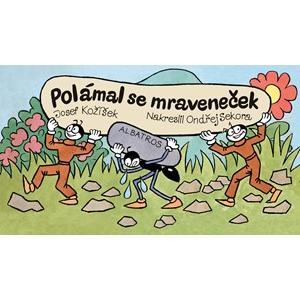 Polámal se mraveneček | Milada Čvančarová, Josef Kožíšek, Ondřej Sekora