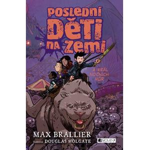 Poslední děti na Zemi a král nočních můr | Zdík Dušek, Max Brallier, Douglas Holgate