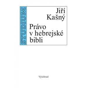 Právo v hebrejské Bibli | Jiří Kašný