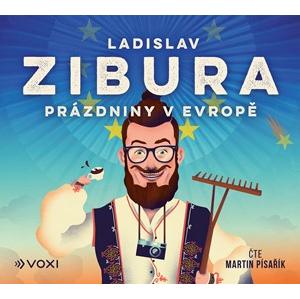 Prázdniny v Evropě (audiokniha) | Ladislav Zibura, Martin Písařík