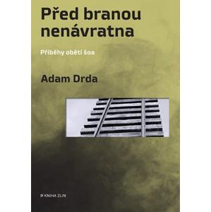 Před branou nenávratna | Jan Kafka, Adam Drda, Adam Drda