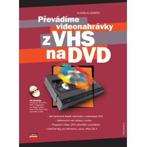 Převádíme videonahrávky z VHS na DVD | Vladislav Janeček