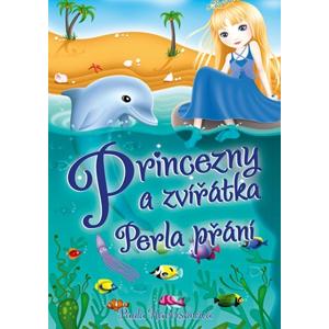 Princezny a zvířátka: Perla přání | Paula Harrisonová, Sharon Tancrediová