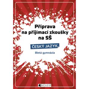 Příprava na přijímací zkoušky na SŠ-Český jazyk 8letá gymn. | Renáta Drábová, Zubíková Zdeňka