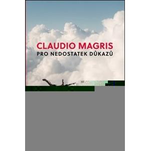 Pro nedostatek důkazů | Claudio Magris