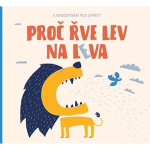 Proč řve lev na leva | Petra Bartíková, Jana K. Kudrnová