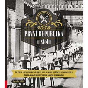 První republika u stolu | Jaroslav Vašák