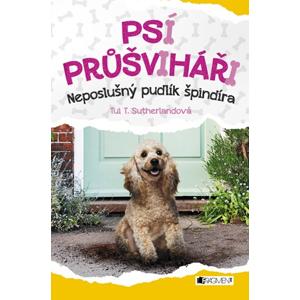 Psí průšviháři - Neposlušný pudlík špindíra | Eva Brožová, Tui T. Sutherland
