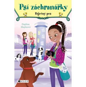 Psí záchranářky - Báječný pes | Drahomíra Michnová, Daphne Mapleová, Annabelle Métayerová