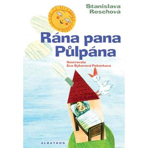 Rána pana Půlpána | Lubomír Šedivý, Eva Sýkorová-Pekárková, Stanislava Reschová