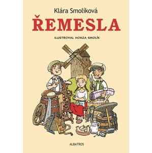 Řemesla | Jolana Ryšavá, Klára Smolíková, Jan Smolík, Lenka Kaloušová