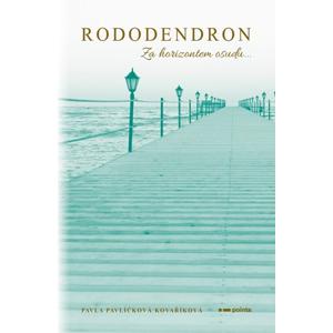 Rododendron | Pavla Pavlíčková Kovaříková, Magdaléna Kurcová