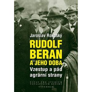Rudolf Beran a jeho doba | Jaroslav Rokoský