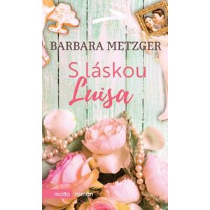 S láskou Luisa | Barbara Metzger