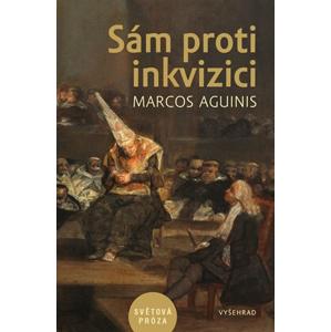 Sám proti inkvizici | Marcos Aguinis