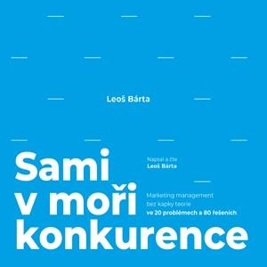 Sami v moři konkurence (audiokniha) | Leoš Bárta, Leoš Bárta