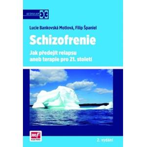 Schizofrenie | Lucie Bankovská-Motlová, Filip Španiel