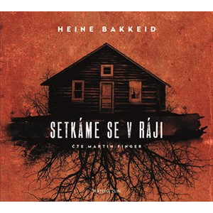 Setkáme se v ráji (audiokniha) | Heine Bakkeid, Iva Kopečná, Martin Finger