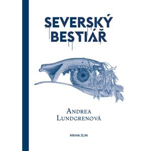 Severský bestiář | Andrea Lundgrenová, Petra Hesová, Martin Kaiser