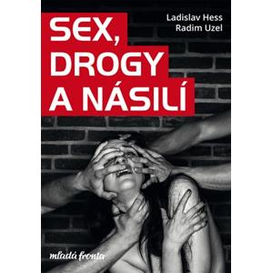 Sex, drogy a násilí | Radim Uzel, Ladislav Hess