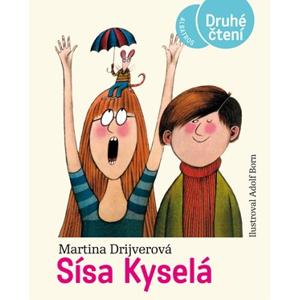 Sísa Kyselá | Pavel Hrach, Adolf Born, Martina Drijverová, Lenka Jasanská