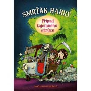 Smrťák Harry: Případ tajemného strýce | Sonja Kaiblingerová, Fréderic Bertrand