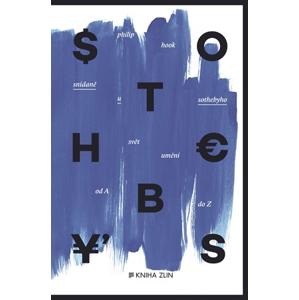 Snídaně u Sothebyho. Svět umění od A do Z (paperback) | Ivan Mráz, Martina Neradová, Michaela Treuerová, Philip Hook