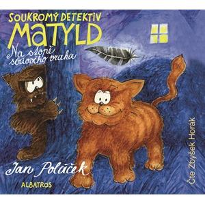 Soukromý detektiv Matyld (audiokniha pro děti) | Jan Poláček, Zbyšek Horák