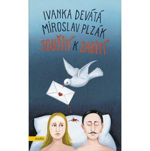 Soužití k zabití | Miroslav Plzák, Ivanka Devátá, Iva Hüttnerová