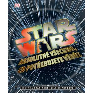 Star Wars: Absolutně všechno, co potřebujete vědět |