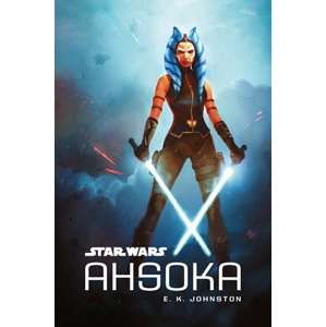 Star Wars - Ahsoka | E.K. Johnston